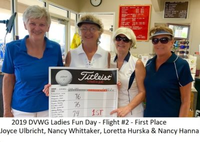 DVWG 2019 Ladies Fun Day - Flight 2. 1st Place. Joyce Ulbricht. Nancy Whitaker.Loretta Hruska & Nancy Hanna. 04-24-2019